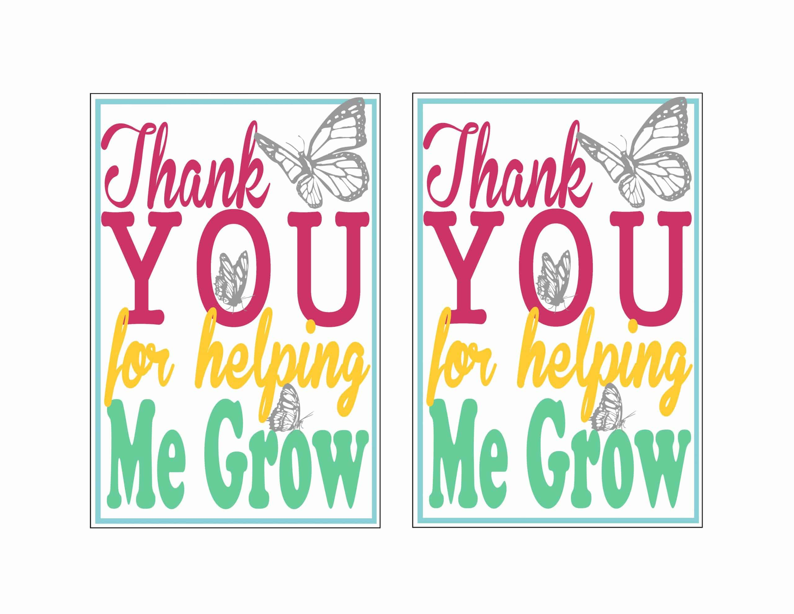 Free Printable Thank you for Helping me grow Teacher Appreciation or Mother's Day Gift