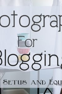 Photography Setups and Equipment for Blogging