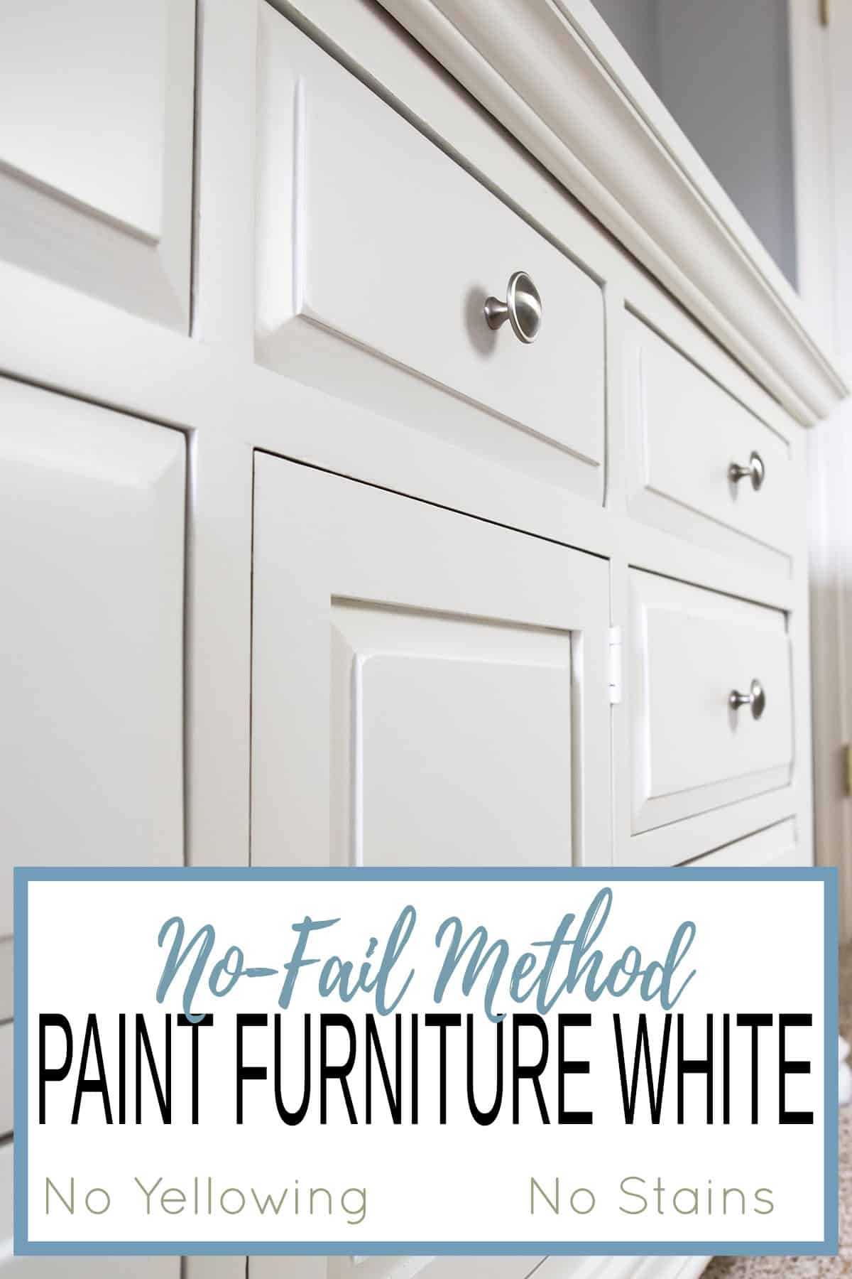 White painted dresser with title overlay how to paint furniture white.