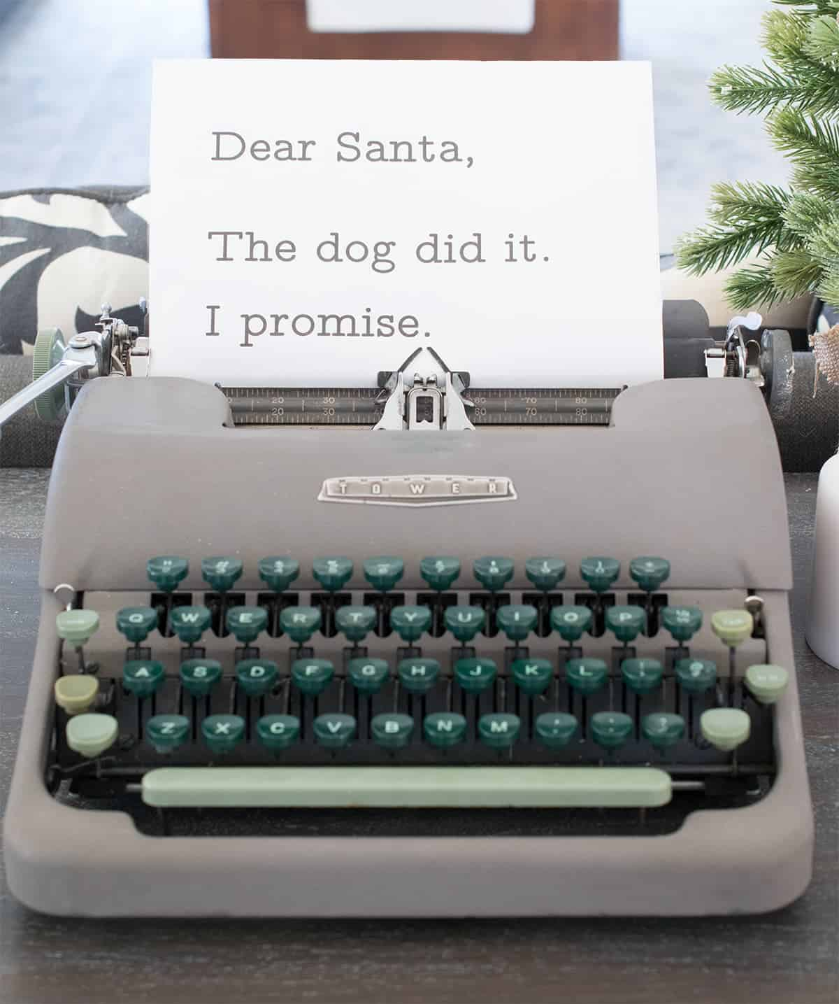 Antique typewriter christmas quote. Dear Santa, The dog did it. Always blaming the dog!