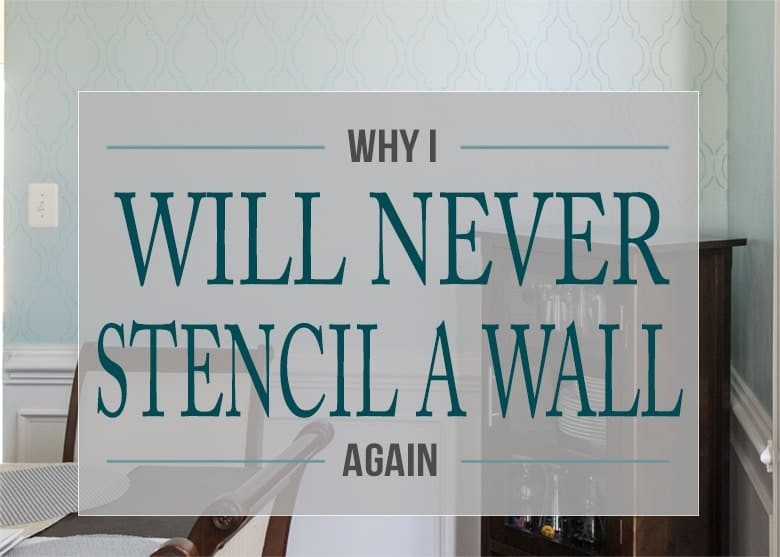Why I will Never Stencil A Wall Again