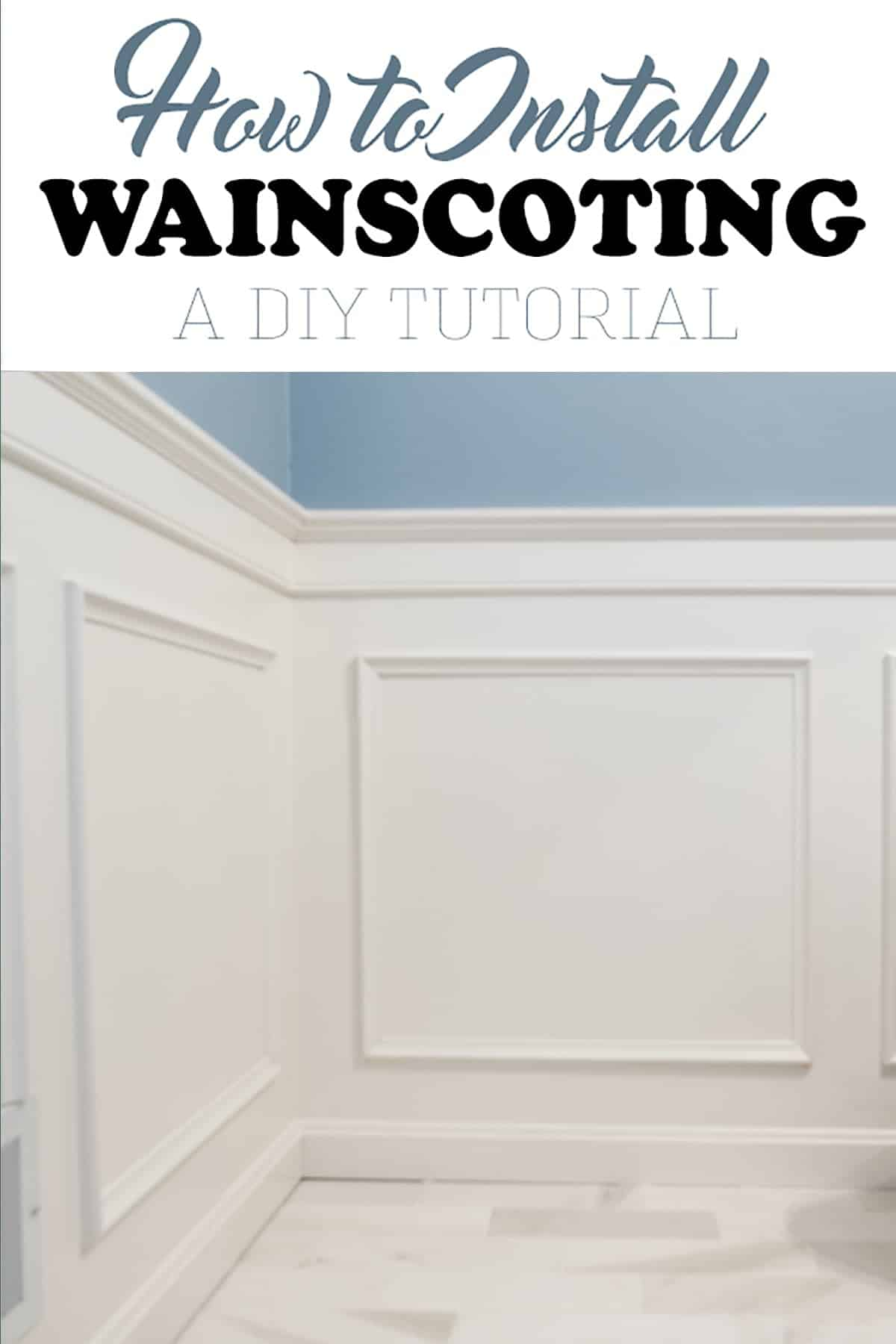 Wainscotting tutorial, DIY home improvement, DIY home projects, wood working, wall installations, interior design