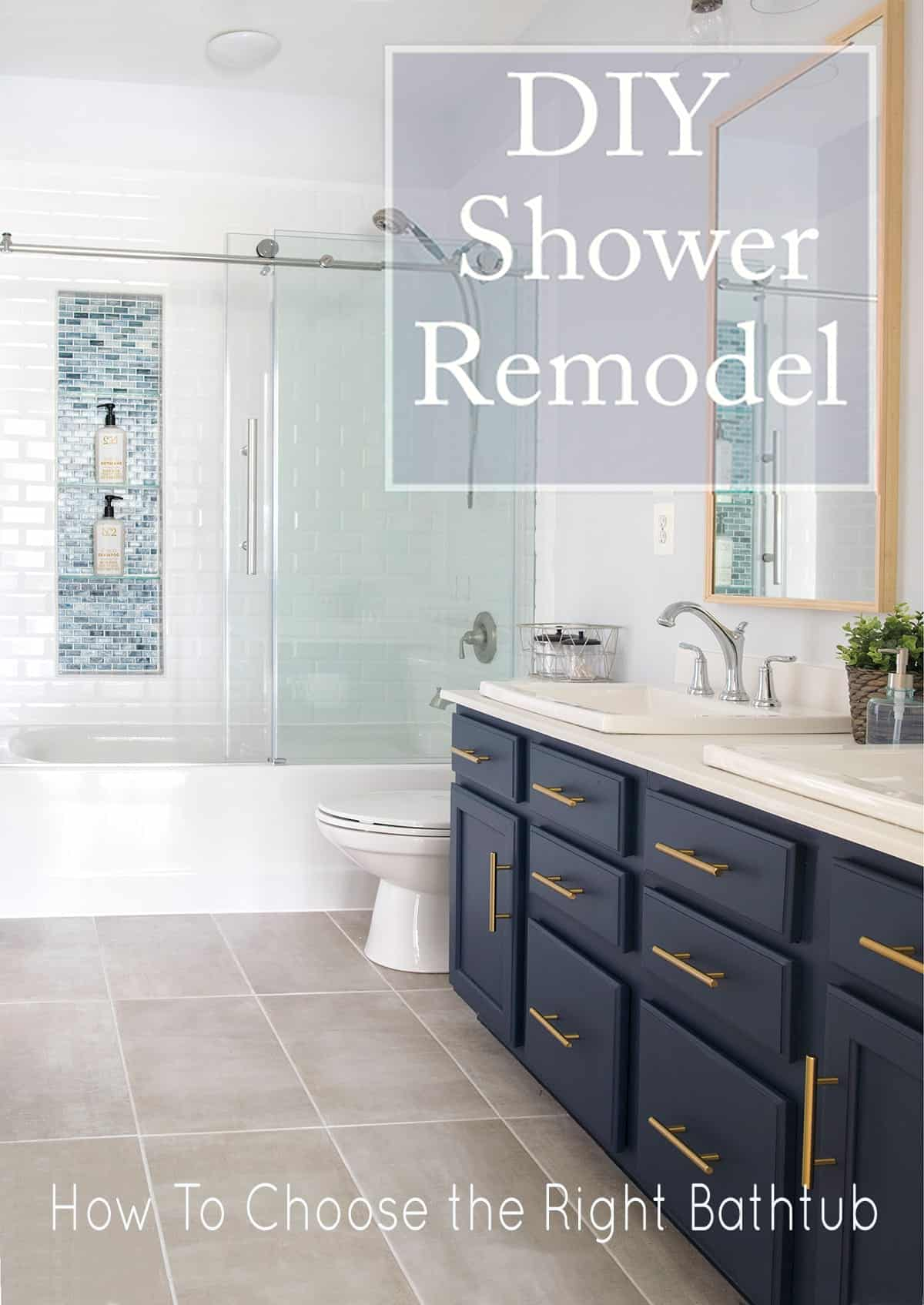 How to Choose the right Bathtub for your shower remodel. We installed our shower, tile, and shower doors ourselves and the choice was pretty hard but these tips make the decision easy.