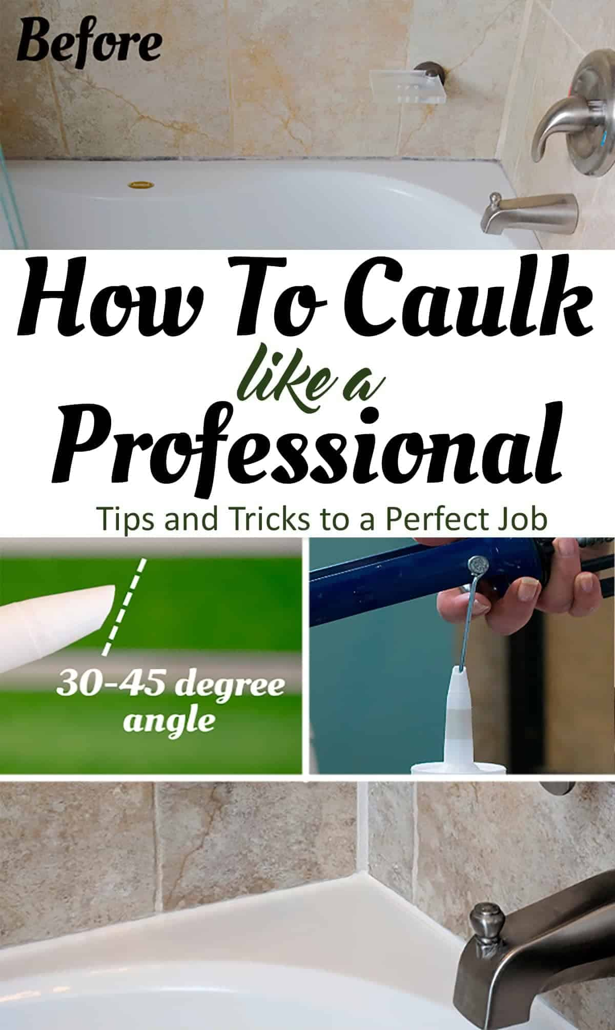 How to Caulk like a professional with images of caulk tip, caulk gun and bathtub caulk.