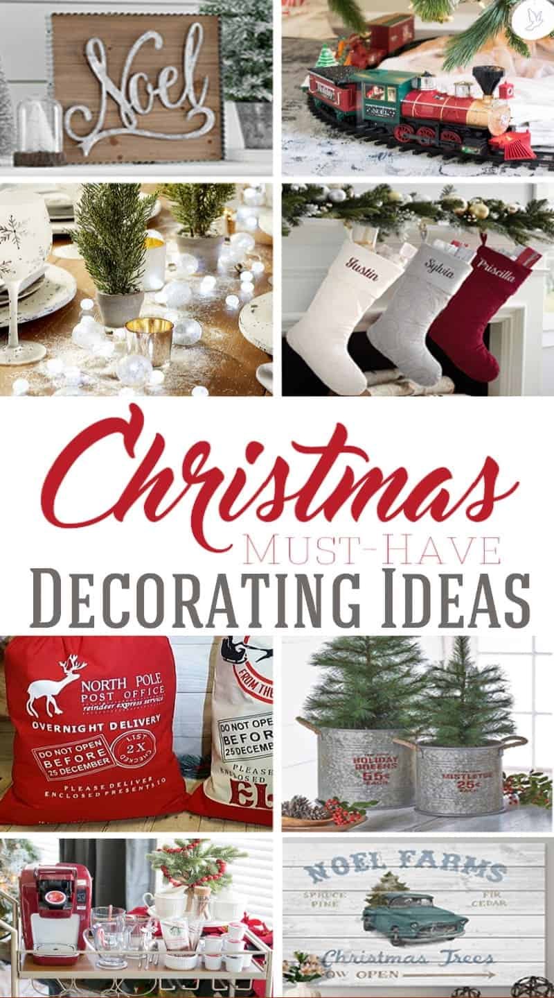 Christmas Must Have Decorating Ideas with a round up of images and title of post.