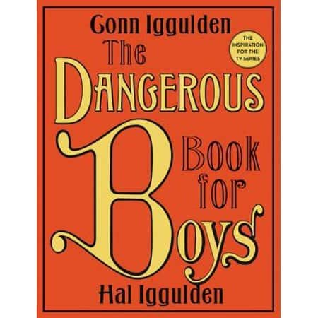 The Dangerous Book for Boys.